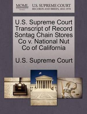 U.S. Supreme Court Transcript of Record Sontag Chain Stores Co V. National Nut Co of California