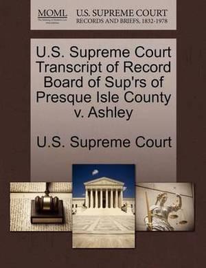 U.S. Supreme Court Transcript of Record Board of Sup'rs of Presque Isle County V. Ashley