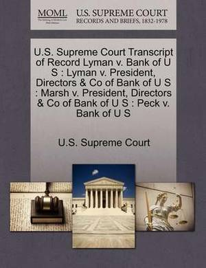 U.S. Supreme Court Transcript of Record Lyman V. Bank of U S: Lyman V. President, Directors & Co of Bank of U S: Marsh V. President, Directors & Co of Bank of U S: Peck V. Bank of U S