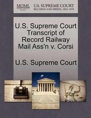 U.S. Supreme Court Transcript of Record Railway Mail Ass'n V. Corsi