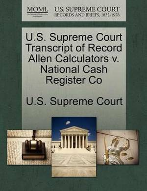U.S. Supreme Court Transcript of Record Allen Calculators V. National Cash Register Co