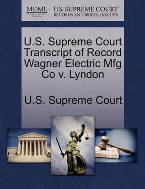 U.S. Supreme Court Transcript of Record Wagner Electric Mfg Co V. Lyndon