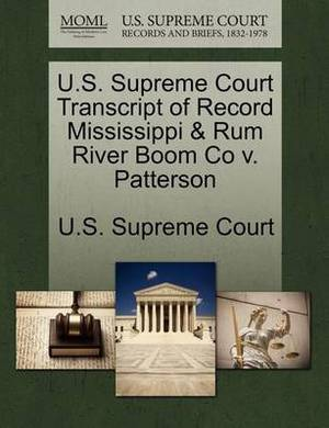 U.S. Supreme Court Transcript of Record Mississippi & Rum River Boom Co V. Patterson