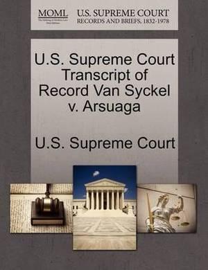 U.S. Supreme Court Transcript of Record Van Syckel V. Arsuaga
