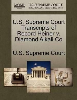 U.S. Supreme Court Transcripts of Record Heiner V. Diamond Alkali Co