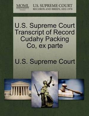 U.S. Supreme Court Transcript of Record Cudahy Packing Co, Ex Parte