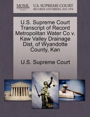 U.S. Supreme Court Transcript of Record Metropolitan Water Co V. Kaw Valley Drainage Dist, of Wyandotte County, Kan