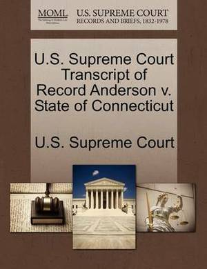 U.S. Supreme Court Transcript of Record Anderson V. State of Connecticut