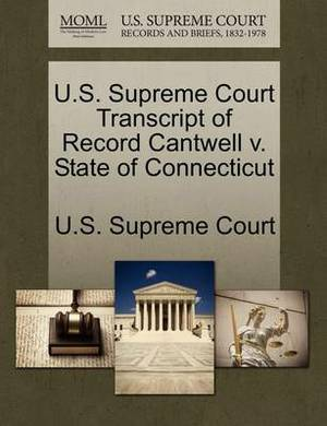 U.S. Supreme Court Transcript of Record Cantwell V. State of Connecticut