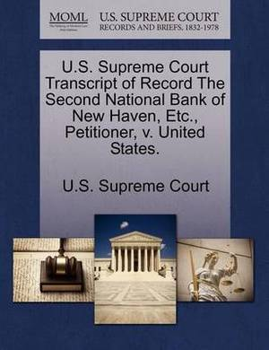 U.S. Supreme Court Transcript of Record the Second National Bank of New Haven, Etc., Petitioner, V. United States.