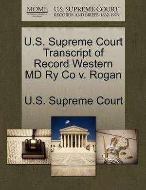U.S. Supreme Court Transcript of Record Western MD Ry Co V. Rogan