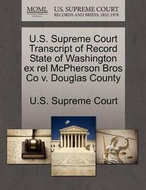 U.S. Supreme Court Transcript of Record State of Washington Ex Rel McPherson Bros Co V. Douglas County