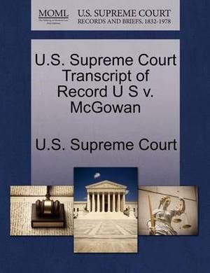 U.S. Supreme Court Transcript of Record U S V. McGowan