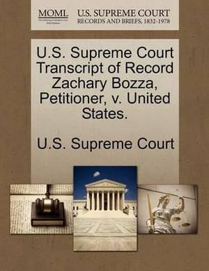 U.S. Supreme Court Transcript of Record Zachary Bozza, Petitioner, V. United States.