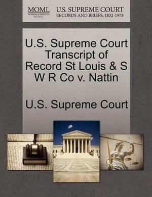 U.S. Supreme Court Transcript of Record St Louis & S W R Co V. Nattin