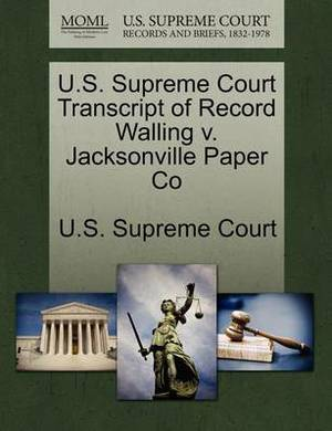 U.S. Supreme Court Transcript of Record Walling V. Jacksonville Paper Co