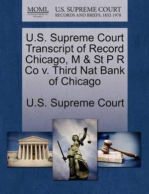 U.S. Supreme Court Transcript of Record Chicago, M & St P R Co V. Third Nat Bank of Chicago