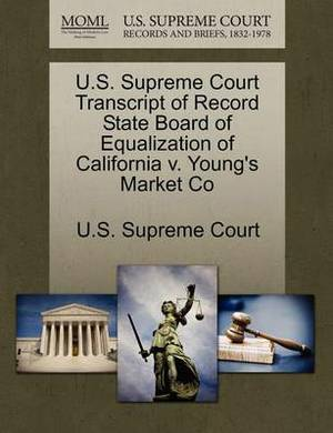 U.S. Supreme Court Transcript of Record State Board of Equalization of California V. Young's Market Co