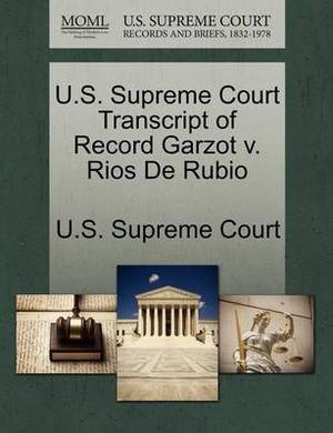 U.S. Supreme Court Transcript of Record Garzot V. Rios de Rubio