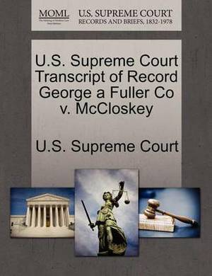 U.S. Supreme Court Transcript of Record George a Fuller Co V. McCloskey