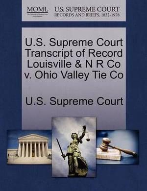 U.S. Supreme Court Transcript of Record Louisville & N R Co V. Ohio Valley Tie Co