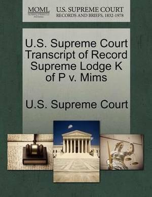 U.S. Supreme Court Transcript of Record Supreme Lodge K of P V. Mims