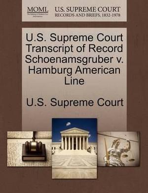 U.S. Supreme Court Transcript of Record Schoenamsgruber V. Hamburg American Line
