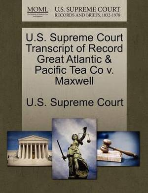 U.S. Supreme Court Transcript of Record Great Atlantic & Pacific Tea Co V. Maxwell