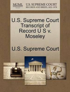 U.S. Supreme Court Transcript of Record U S V. Moseley