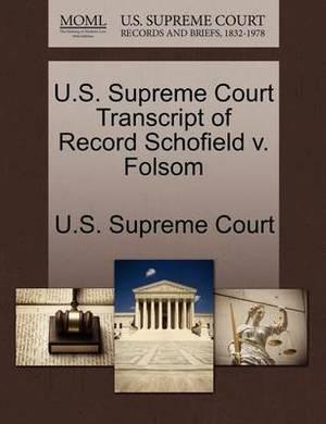U.S. Supreme Court Transcript of Record Schofield V. Folsom