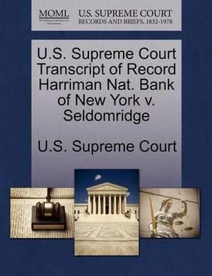 U.S. Supreme Court Transcript of Record Harriman Nat. Bank of New York V. Seldomridge