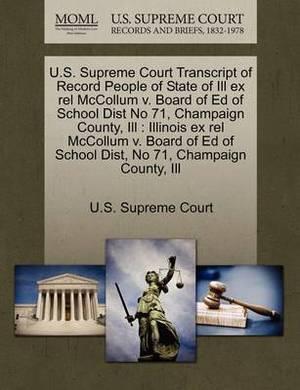 U.S. Supreme Court Transcript of Record People of State of Ill Ex Rel McCollum V. Board of Ed of School Dist No 71, Champaign County, Ill: Illinois Ex Rel McCollum V. Board of Ed of School Dist, No 71, Champaign County, Ill