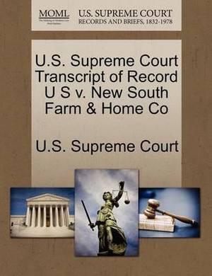 U.S. Supreme Court Transcript of Record U S V. New South Farm & Home Co