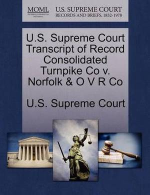 U.S. Supreme Court Transcript of Record Consolidated Turnpike Co V. Norfolk & O V R Co
