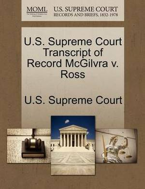 U.S. Supreme Court Transcript of Record McGilvra V. Ross