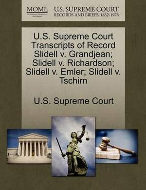 U.S. Supreme Court Transcripts of Record Slidell V. Grandjean; Slidell V. Richardson; Slidell V. Emler; Slidell V. Tschirn