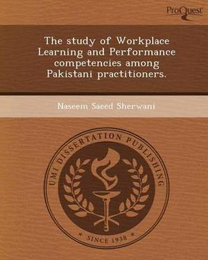 The Study of Workplace Learning and Performance Competencies Among Pakistani Practitioners