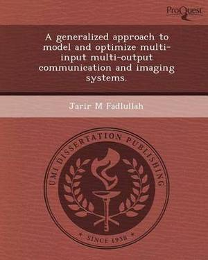 A Generalized Approach to Model and Optimize Multi-Input Multi-Output Communication and Imaging Systems
