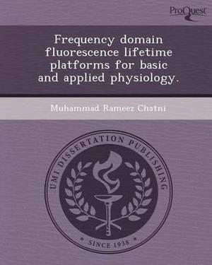 Frequency Domain Fluorescence Lifetime Platforms for Basic and Applied Physiology