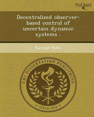 Decentralized Observer-Based Control of Uncertain Dynamic Systems