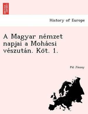 A Magyar Ne Mzet Napjai a Moha Csi Ve Szuta N. Ko T. 1.