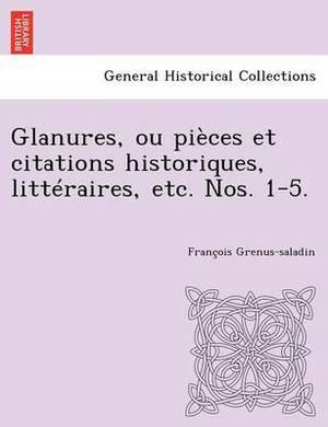 Glanures, Ou Pieces Et Citations Historiques, Litteraires, Etc. Nos. 1-5.