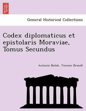 Codex Diplomaticus Et Epistolaris Moraviae, Tomus Secundus