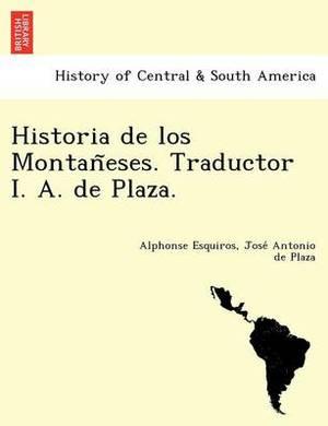 Historia de Los Montan Eses. Traductor I. A. de Plaza.