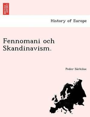 Fennomani Och Skandinavism.