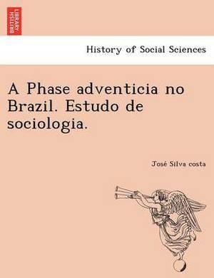 A Phase Adventicia No Brazil. Estudo de Sociologia.