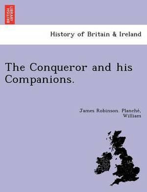 The Conqueror and His Companions.