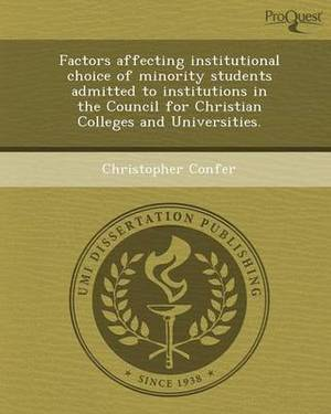 Factors Affecting Institutional Choice of Minority Students Admitted to Institutions in the Council for Christian Colleges and Universities