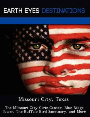 Missouri City, Texas: The Missouri City Civic Center, Blue Ridge Tower, the Buffalo Bird Sanctuary, and More