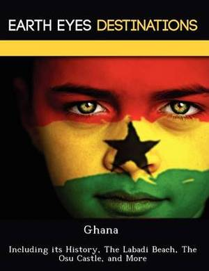 Ghana: Including Its History, the Labadi Beach, the Osu Castle, and More